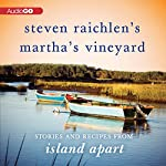 Steven Raichlen's Martha's Vineyard: Stories and Recipes from Island Apart | Steven Raichlen