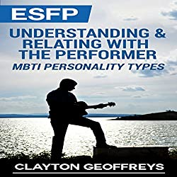 ESFP: Understanding & Relating with the Performer