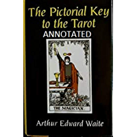 The Pictorial Key To The Tarot Annotated (English Edition)