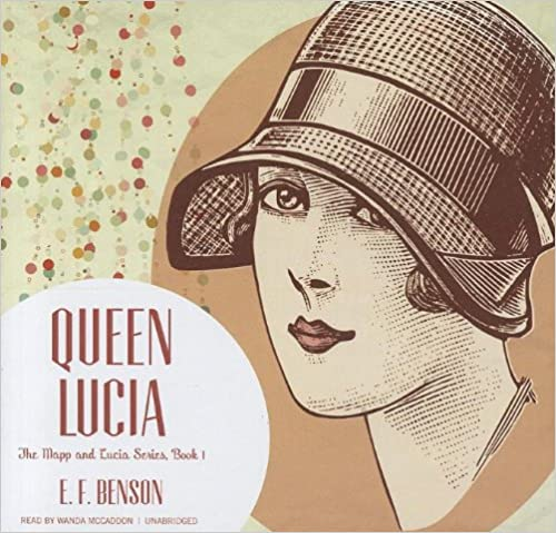 Queen Lucia (Mapp and Lucia series, Book 1)(Library Edition)