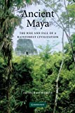 Ancient Maya: The Rise and Fall of a Rainforest Civilization (Case Studies in Early Societies)