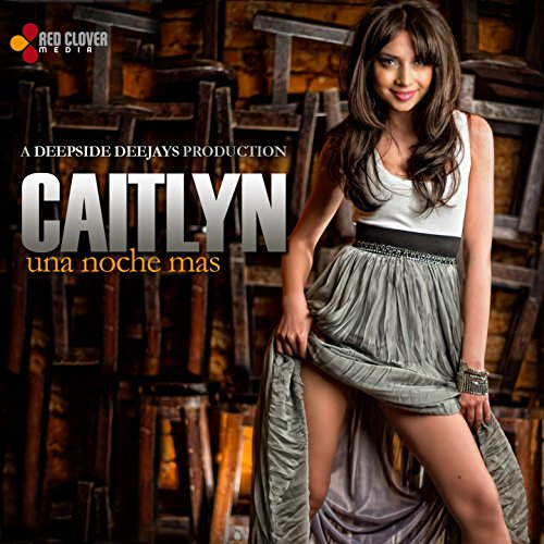 caitlyn una noche mas a deepside deejays production mp3