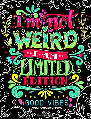 Amazon.com: I'm not Weird I am Limited Edition: Good Vibes ...