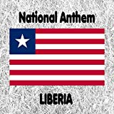 Liberia - All Hail, Liberia Hail! - Liberian National Anthem