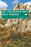 West Virginia Off the Beaten Path®, 8th: A Guide to Unique Places (Off the Beaten Path Series)