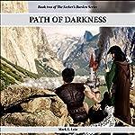 Path of Darkness: The Seeker's Burden, Volume 2 | Mark E. Lein