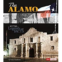The Alamo: Myths, Legends, and Facts (Monumental History)