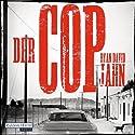 Der Cop Hörbuch von Ryan David Jahn Gesprochen von: David Nathan