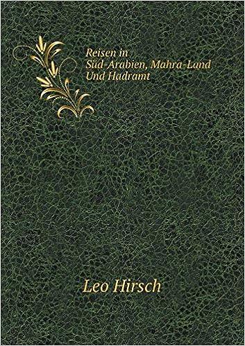 Reisen in Süd-Arabien, Mahra-Land Und Hadramt