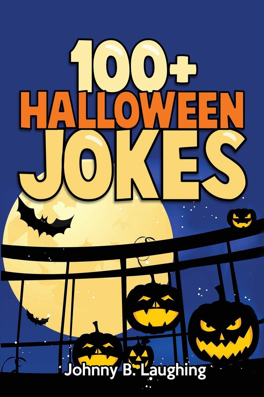 Funny Jokes For Kids Halloween.Buy 100 Halloween Jokes Funny Jokes For Kids Book Online At Low Prices In India 100 Halloween Jokes Funny Jokes For Kids Reviews Ratings Amazon In