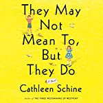 They May Not Mean To, But They Do: A Novel | Cathleen Schine