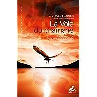La Voie du chamane  Un manuel de pouvoir & de guérison