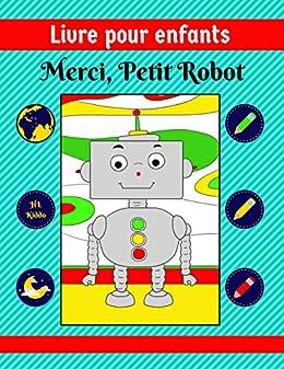 Livre Pour Enfants Merci Petit Robot French Edition