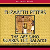 The Ape Who Guards the Balance: The Amelia Peabody Series, Book 10 | Elizabeth Peters