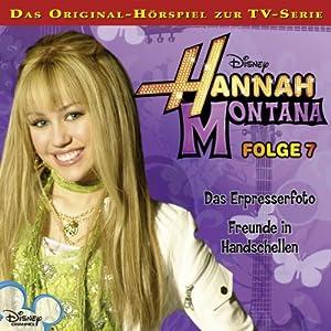 Das Erpresserfoto / Freunde in Handschellen (Hannah Montana 7) Hörspiel