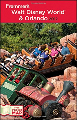Frommer's Walt Disney World and Orlando 2012 (Frommer's Complete Guides)