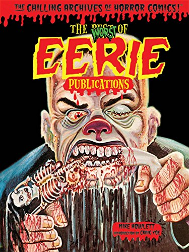 Worst of Eerie Publications (Chilling Archives of Horror Comics!) ()
