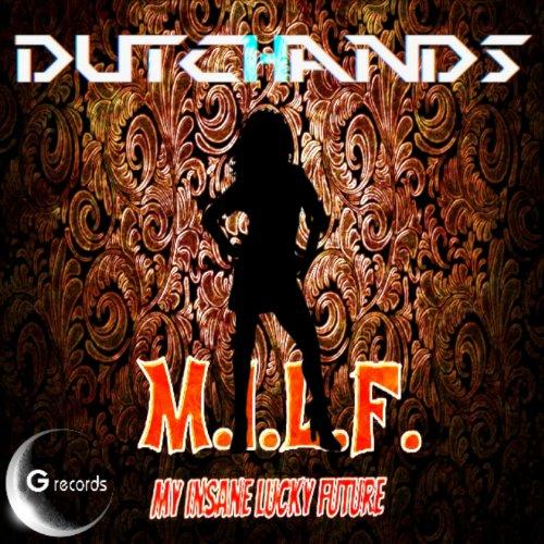 M.I.L.F.: My Insane Lucky - Lf My