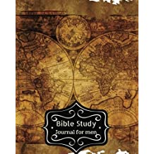 Bible Study Journal For Men: Antique Map Cover : Bible Study Organizer & Notebook/Bible for Creative Journaling : A Creative Christian Workbook: A Simple Daily Prayer Gratitude Journals Guide.
