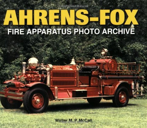 (Ahrens-Fox Fire Apparatus Photo Archive)