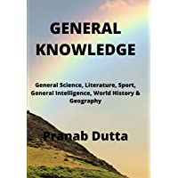 GENERAL KNOWLEDGE: General Science, Literature, Sport, General Intelligence, World History & Geography