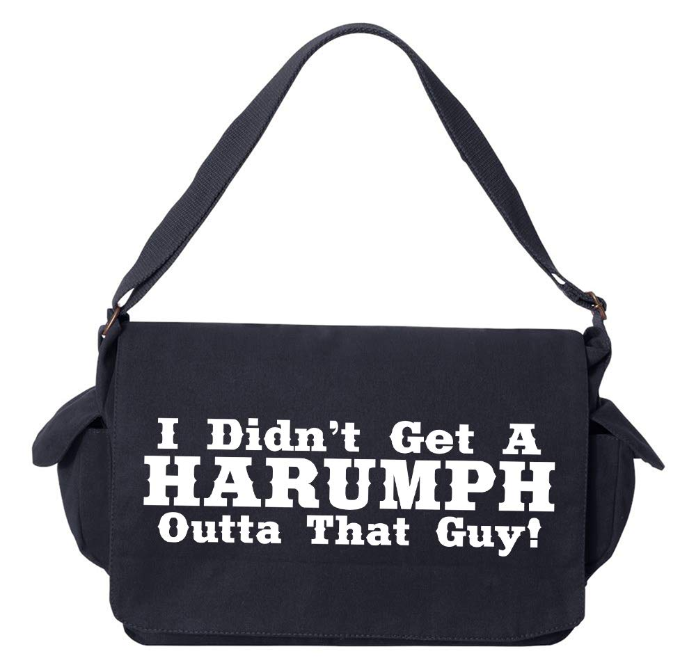 Tenacitee I Didnt Get A Harumph Outta That Guy Navy Brushed Canvas Messenger Bag
