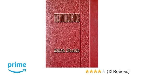 The Wouldbegoods: Edith Nesbit: 9781517251857: Amazon.com: Books