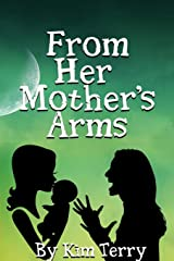 From Her Mother's Arms Paperback
