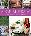 Aromatherapy for Sensual Living: Esse...