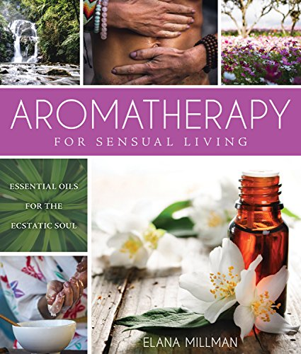 Aromatherapy Sensual Living Essential Ecstatic ebook product image