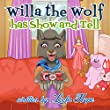 Childrens Book:Willa the Wolf has Show and Tell (funny bedtime story collection-Values Book- Book 4)
