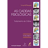 As cadeias fisiológicas: Tratamento do crânio: Volume 5
