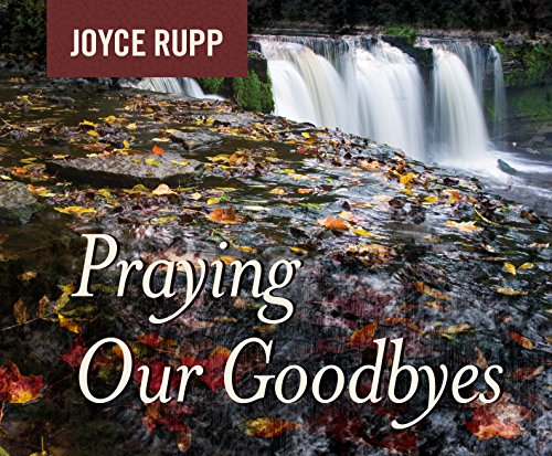Praying Our Goodbyes by St. Anthony Messenger Press