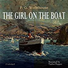 The Girl on the Boat Audiobook by P. G. Wodehouse Narrated by Taylor Pepper