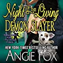 Night of the Living Demon Slayer: Biker Witches Mystery Book 7 Audiobook by Angie Fox Narrated by Tavia Gilbert