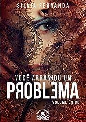 Você Arranjou Um Problema - Volume Único: Alguns problemas podem ser deliciosamente sedutores! (Portuguese Edition)