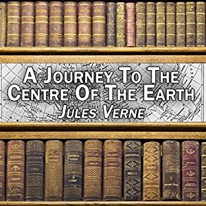 A Journey to the Centre of the Earth Audiobook