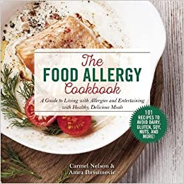 The food allergy cookbook a guide to living with allergies and the food allergy cookbook a guide to living with allergies and entertaining with healthy delicious meals carmel nelson amra ibrisimovic 9781632203441 forumfinder Image collections