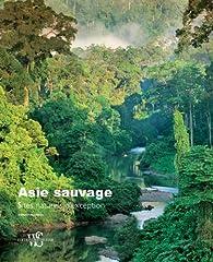 Asie sauvage - sites naturels d'exception par Stefano Brambilla