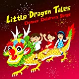 Little Dragon Tales: Chinese Childrens Songs (Instrumentals)