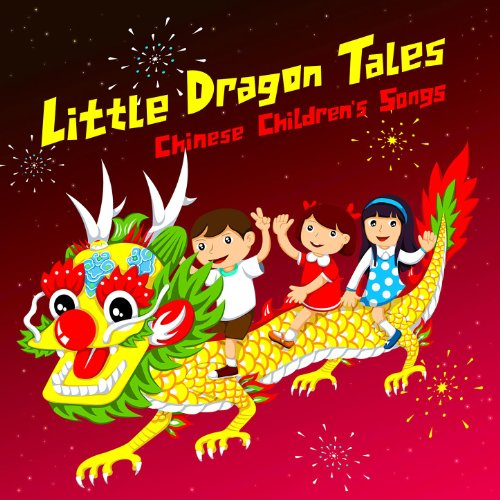 Little Dragon Tales Chinese Children S Songs