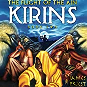 The Flight of the Ain: KIRINS Trilogy, Book 2 | James Priest