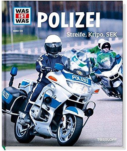 Polizei. Streife, Kripo, SEK (WAS IST WAS Sachbuch, Band 120)