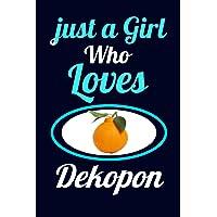 Just A Girl Who Loves Dekopon: Romantic Ruled lined Notebook gift ideas for girl, girlfriend, women, mom who loves…