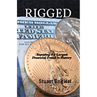 Rigged: Exposing the Largest Financial Fraud in History