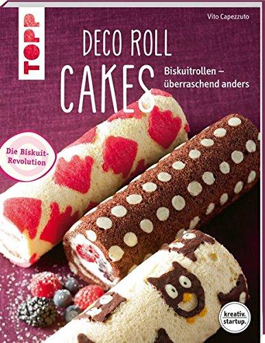 Deco Roll Cakes (kreativ.startup.): Biskuitrollen – überraschend anders