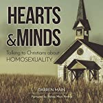 Hearts & Minds, 2nd Edition: Talking to Christians About Homosexuality | Darren Main