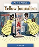 Yellow Journalism, Jason Skog and Compass Point Books, 0756524563