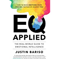 EQ, Applied: The Real-World Guide to Emotional Intelligence