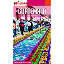 GUATEMALA 2018/2019 Petit Futé (Country Guide) (French Edition)